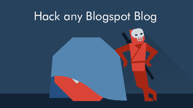 Hack any Blogspot Blog -Blogger Vulnerability :Prank your Friends