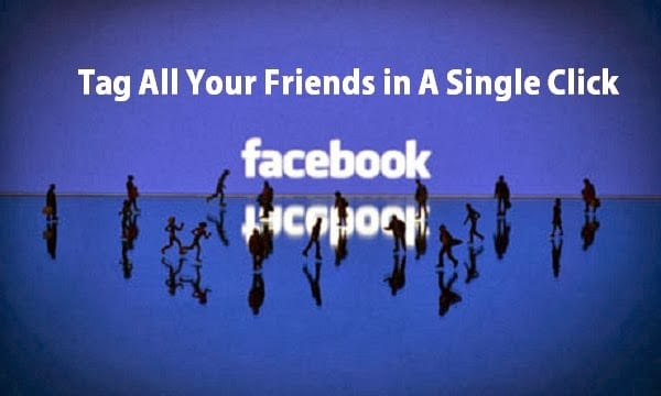 How to Tag all your Friends on a Facebook Status in a Single Click