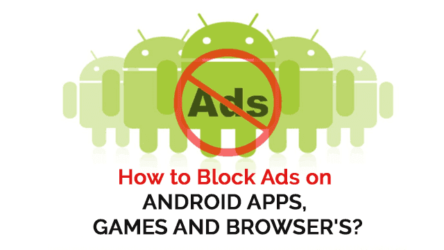 How to Block Ads on Android Apps, Games and Browser's?