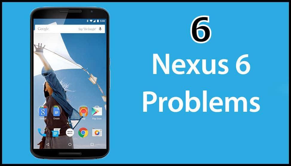 nexus-6-common-problems