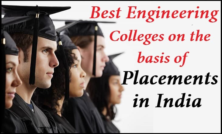 Best Engineering Colleges on the basis of Placements