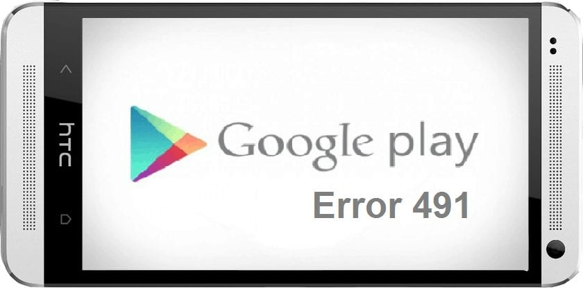 Android Fix: Error 491 in Google Play Store