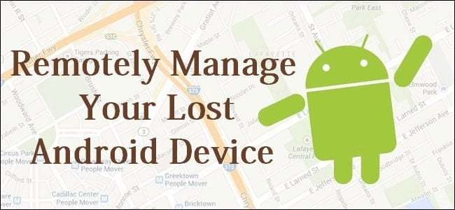 How to remotely manage your android device when lost