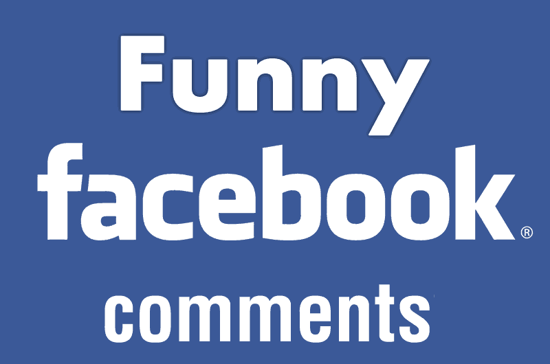 Funny Facebook comments that makes you ROFL