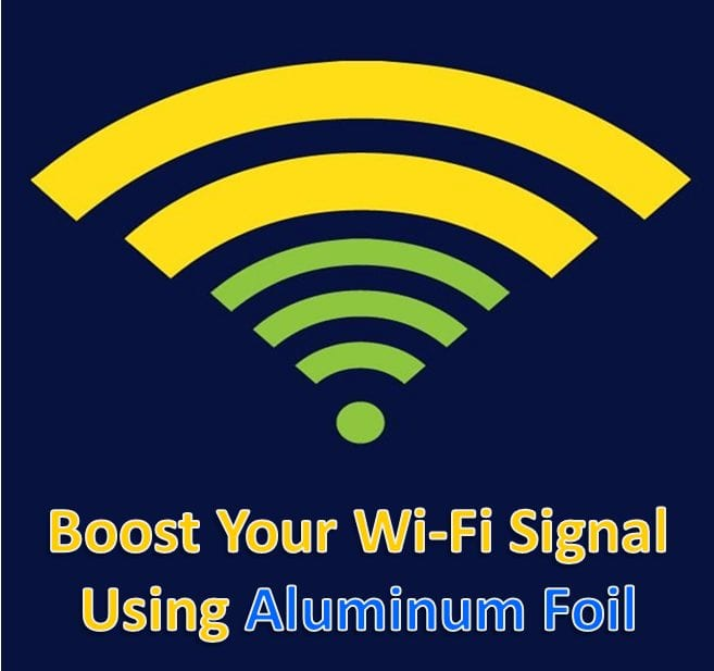 How to Increase your wifi signal strength using aluminum foil