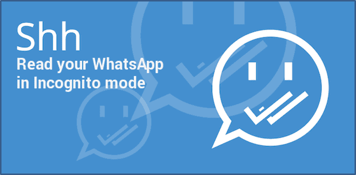 Read WhatsApp Messages in Incognito using Shh WhatsApp