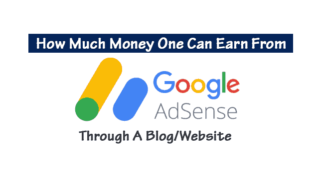 How Much Money One Can Earn From Google Adsense Through A