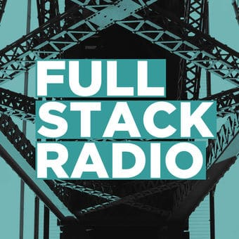 full stack radio - Best Podcasts For Software Developers & Programmers