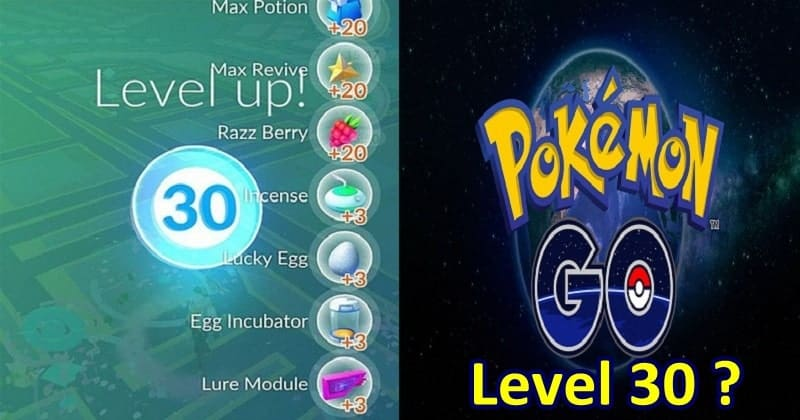 pokemon go level 30 all tech buzz