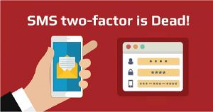 Accounts At Risk! SMS Based Two Factor Authentication Came To An End – It's Insecure!