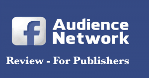 Facebook Audience Network for Publishers Review