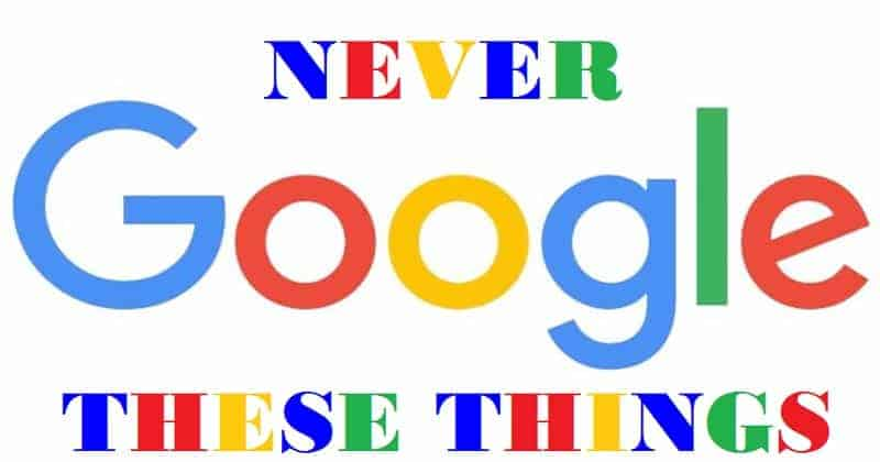 7 Phrases/ Words That You Should Never Google - Could Land you in Legal Trouble