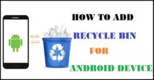 How to Add Recycle Bin To Your Android Smartphone