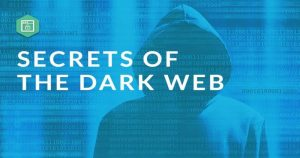 Everything You Need to Know About The Dark Web
