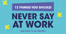 12 Things You Should Never Say At Work