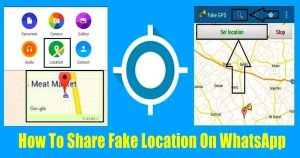 How To Send Fake Location In WhatsApp In Android/iPhone