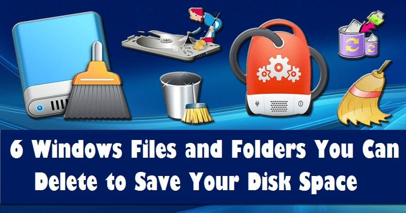 6 Windows Files and Folders You Can Delete to Save Your Disk Space.