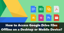 Access Google Drive Files Offline.