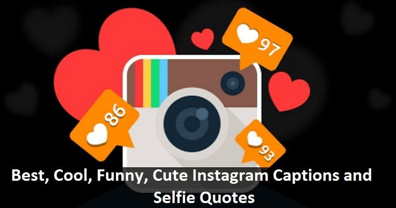 100+ Best Instagram Captions (Cool, Funny, Cute, Savage) | Selfie Quotes