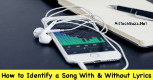 How to Identify a Song With & Without Lyrics – Top 12 Audio Recognition Apps