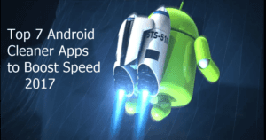 Top 7 Android Cleaning Apps to Remove Junk and Boost the Performance