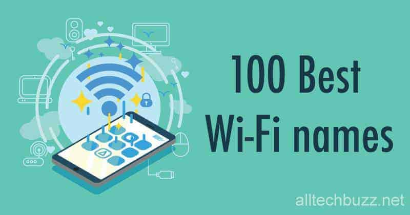100 Best Wi-Fi Names For Your Router! Which One Are You Picking?