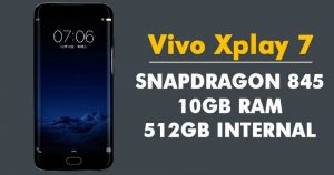 Vivo Xplay7 To Feature A Massive 10GB of RAM