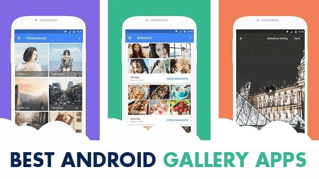5 Best Android Gallery Apps You Must Have In 2019!