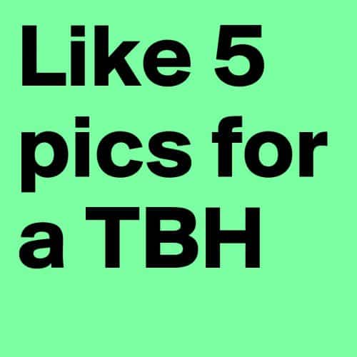 TBH Pictures and Posts12