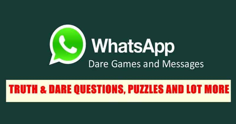Best WhatsApp Games [Truth & Dare, Messages, Puzzles, etc] You Must Play
