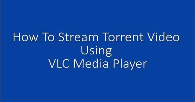 How to Stream Torrent Movie Without Downloading using VLC Media Player
