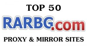 Top 50 Fast RARBG Proxy & Mirror Sites List