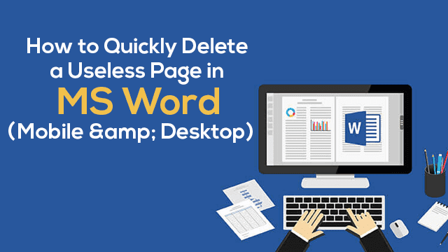 How to Quickly Delete a Useless Page in MS Word (Mobile and Desktop)?