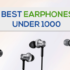 12 best earphones under 1000 rupees on amazon review 2018