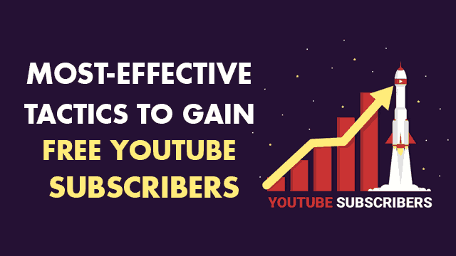 Get Free YouTube Subscribers Following these 17 Simple Tactics