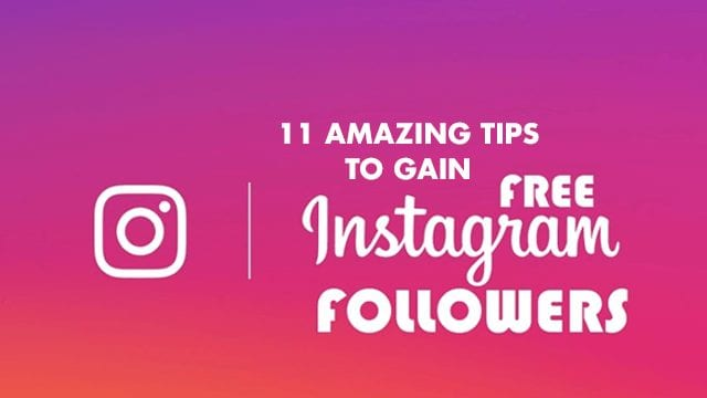 11 Amazing Tips to Gain Free Instagram Followers