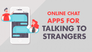 7 Best Online Chat Apps to Talk to Strangers