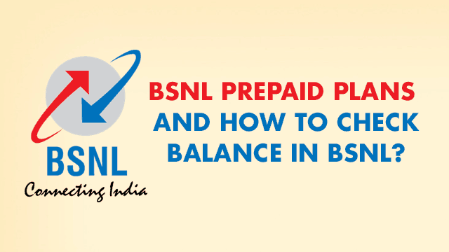 BSNL prepaid plans and how to check balance in BSNL?