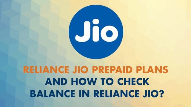 reliance jio prepaid plans and how to check balance in jio