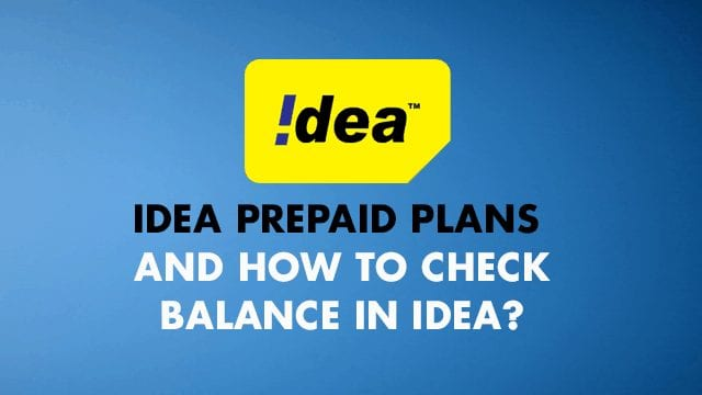 Idea Prepaid Plans and How to check balance in Idea