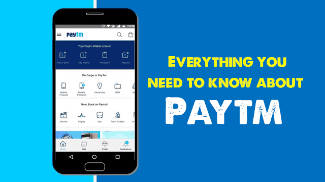 How to use paytm and everything you need to know about paytm