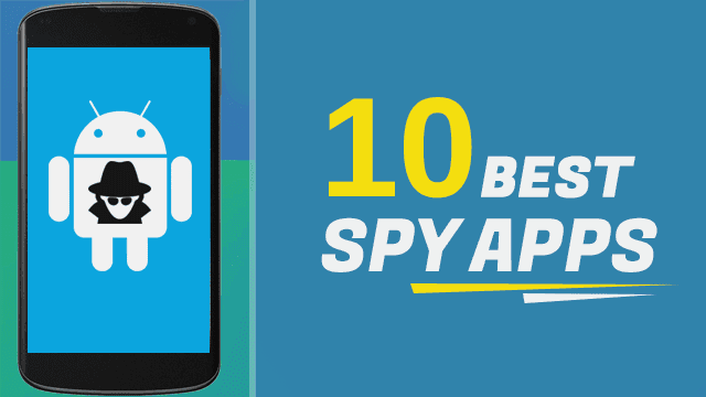 10 best Spy Apps to Monitor your Children, Cheating Spouses and Employees