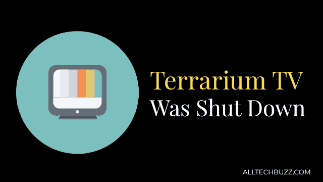 Terrarium TV is shutdown - Alternatives to Terrarium TV