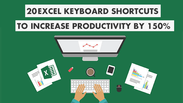 20 excel keyboard shortcuts to boost your productivity