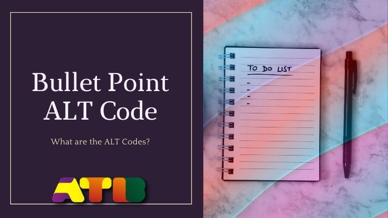 Bullet Point ALT Code — (2020 Comprehensive Guide)