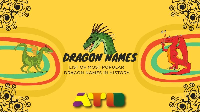 200+ Dragon Names from Countries, Regions & Movies