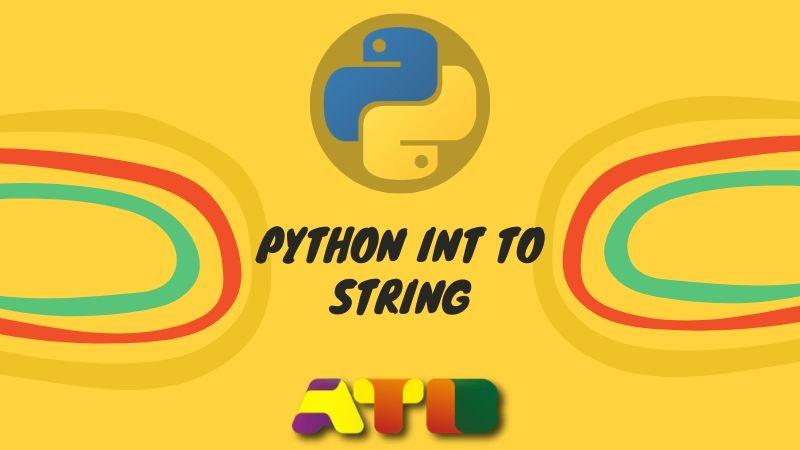 How to convert Python Int to String (Guide 2020)