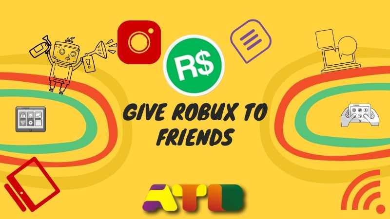 How To Give Robux To Friends