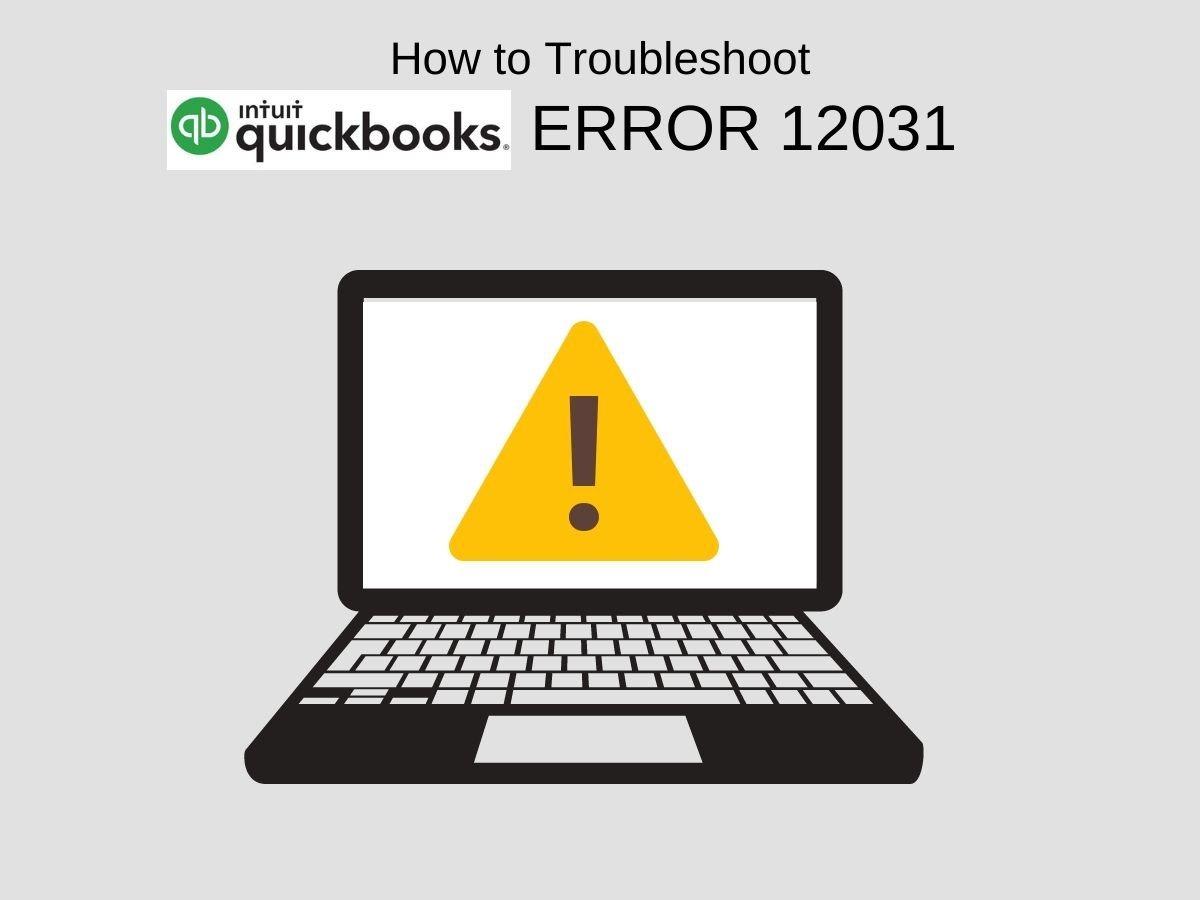 How to Resolve QuickBooks Error Code 12031?
