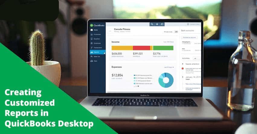 Creating Customized Reports in QuickBooks Desktop